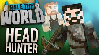 Minecraft Rule The World #44 - The Headhunter
