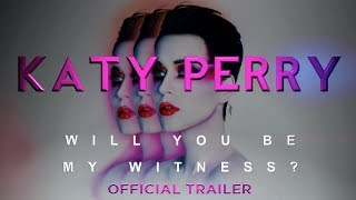 Katy Perry: Will You Be My Witness? - Official Trailer thumbnail