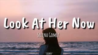 Selena Gomez - Look At Her Now (Lyrics) Terjemahan Indonesia