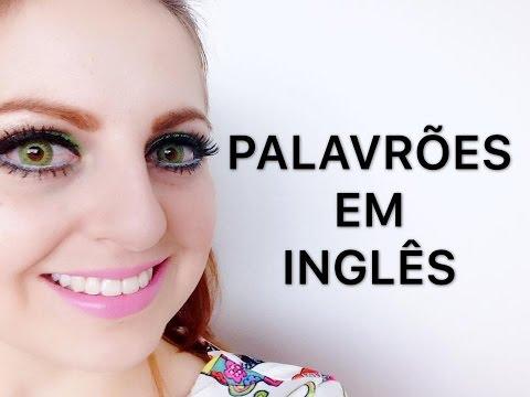 Palavrões em inglês!!! (INGLÊS PARA BRASILEIROS) + 18