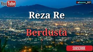 REZA RE~BERDUSTA