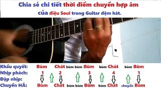 [ Tự học đàn guitar ] Kinh nghiệm thời điểm chuyển hợp âm của điệu Soul guitar