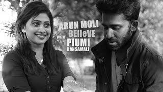 Arun Moli 'BElieVE' With Piumi Hansamali