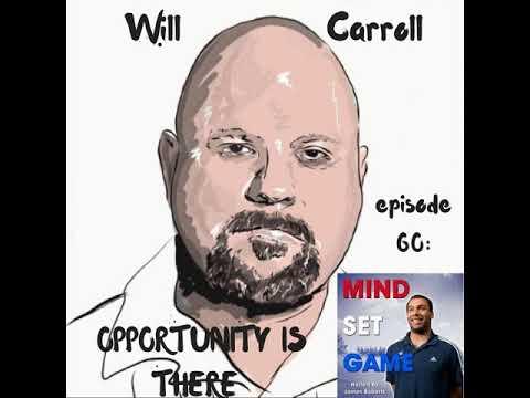 #60 Will Carroll - Opportunity is there