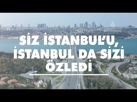 Siz İstanbul'u, İstanbul da sizi özledi.