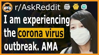I am experiencing the corona virus outbreak in Wuhan, China- (Reddit Ask Me Anything)