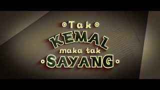 Video OFFICIAL BEHIND THE SCENE - TAK KEMAL MAKA TAK SAYANG (2014) (3) download MP3, 3GP, MP4, WEBM, AVI, FLV Agustus 2019