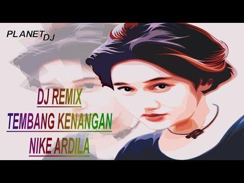 MIXTAPE NIKE ARDILA NONSTOP (( DJ REMIX TEMBANG KENANGAN ))