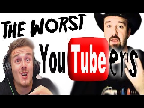 12 Of The WORST Youtubers!