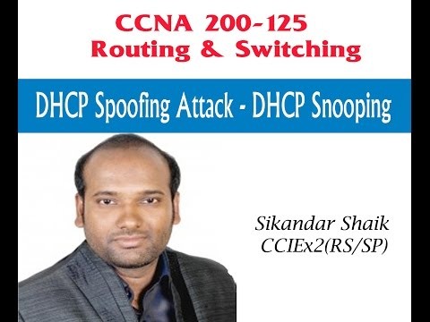 DHCP spoofing attack- DHCP snooping - Video By Sikandar Shaik || Dual CCIE (RS/SP) # 35012