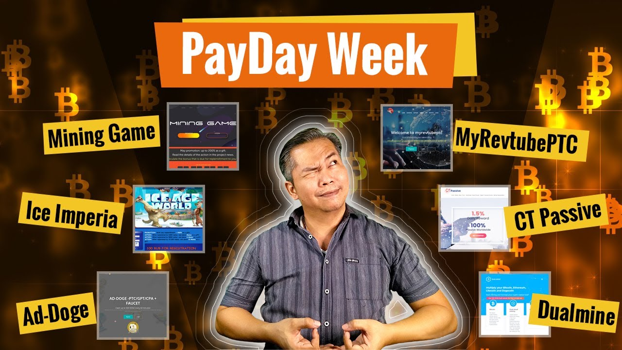 Payday Week (Withdrawals for Ad-Doge, Ice Imperia, Mining Game, MyRevtubePTC, CT Passive, Dualmine)