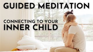 Inner Child Guided Meditation ✨ Re-connecting and healing the Inner Child