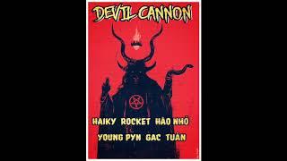 [ BIG TRACK ] Devil Cannon - HaiKy - Rocket - Hào Nhỏ - Young Pyn - G.A.C - Tuân