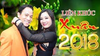 Vợ Chồng Chế Phong & Thanh Thanh Hiền Song Ca Liên Khúc Nhạc Xuân Mậu Tuất 2018 Cực Hay