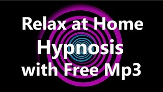 Relax at Home Hypnosis (Free MP3 Download)