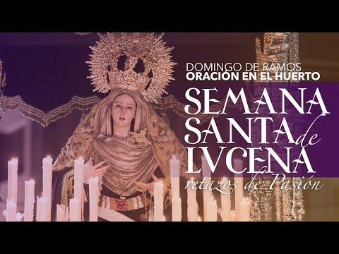VÍDEO: Retazos de la Semana Santa de Lucena: Domingo de Ramos: Oración en el Huerto