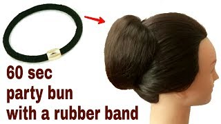 60 sec PARTY BUN WITH A RUBBER BAND ONLY (BEGINNERS MUST WATCH) || VERY EASY HAIR BUN