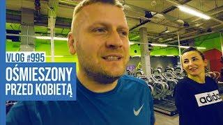 OŚMIESZONY PRZED KOBIETĄ / VLOG #995