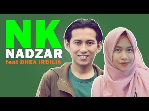 NK Nadzar feat Dhea Irdilia - Rapuh Tanpamu ( Video lyric )