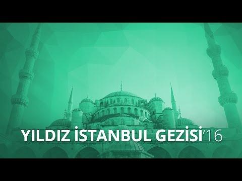 Yıldız İstanbul Gezisi'16 -...