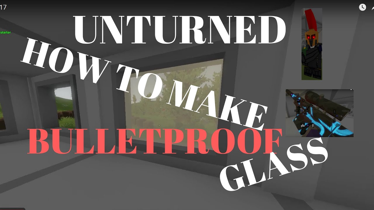 Unturned How To Make Bullet Proof Glass Youtube
