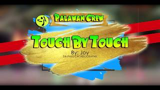 TOUCH BY TOUCH BY JOY | ZIN PAXS CHOREOGRAPHY | PLW CREW (Retro)
