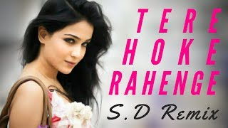Tere Hoke Rahenge (Female) S D Remix || Shweta Pandit || Humaima Malick || Emraan Hashmi