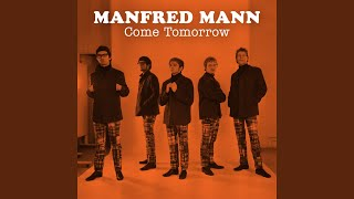 Provided to YouTube by Awal Digital Ltd Come Tomorrow · Manfred Man...