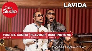 Flavour, Yuri Da Cunha & Bushingtone: Lavida - Coke Studio Africa