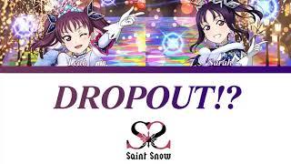 Gambar cover DROPOUT - Saint Snow [Romaji, Español, English, Color Coded]