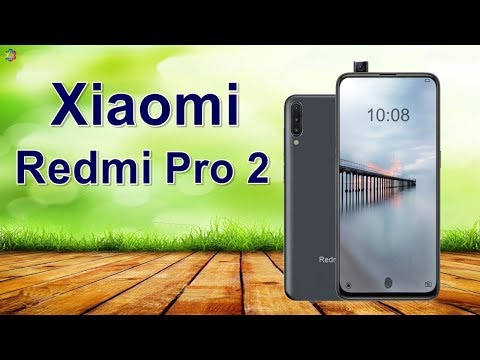 Xiaomi Redmi Pro 2 Launch Date, Price, First Look, Official, Features, Camera, Leaks, Trailer