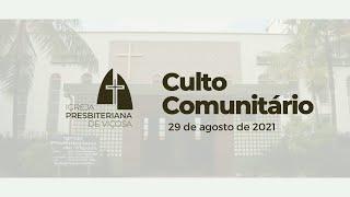Culto Comunitário IPV (29/08/2021)
