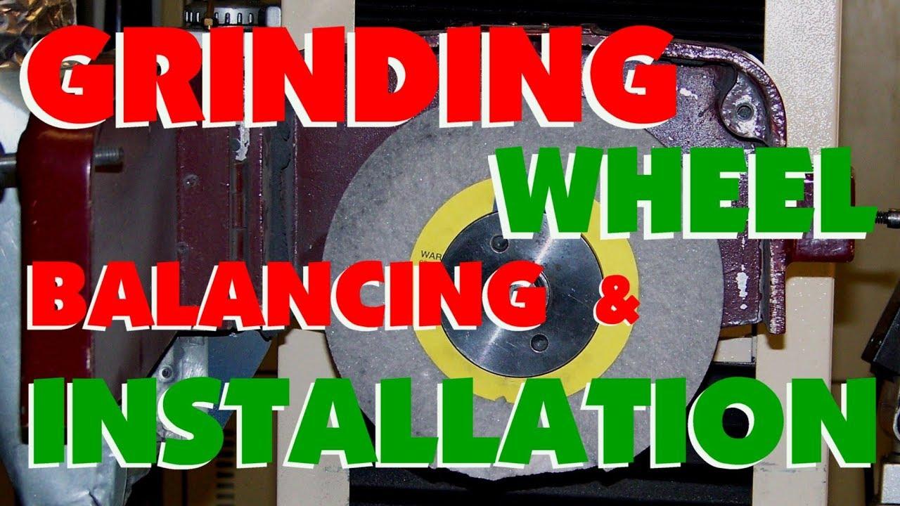 026 Grinding Wheel Balancing Amp Installation Grinding 101