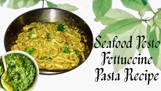 MY OWN VERSION OF SEAFOOD PESTO FETTUCCINE PASTA RECIPE