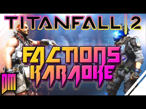 "Titanfall 2 ""Last Faction Standing"" Karaoke"