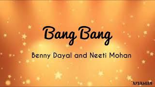 Gambar cover Bang Bang (Title Song)   Benny Dayal & Neeti Mohan   - Lyrics
