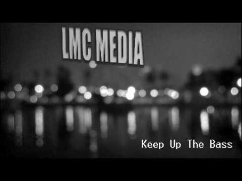 Keep Up The Bass by LMC Media