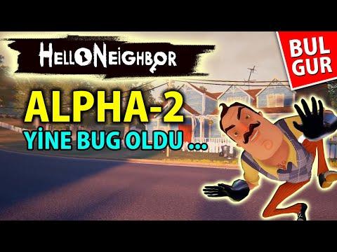 Hello Neighbor Alpha 2, İyice Bug Uzmanı Olduk, Bulgur