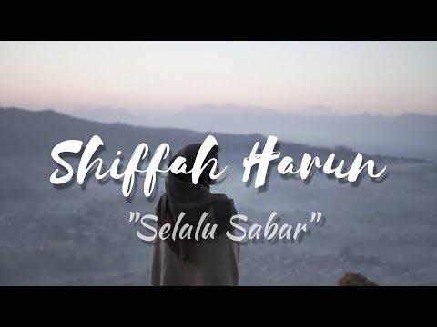 Shiffah Harun - Selalu Sabar (Versi Asli Dari Aqila  Penantian)