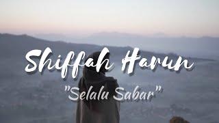 Shiffah Harun - Selalu Sabar Versi asli dari Aqila  Penantian