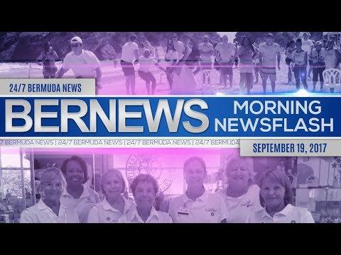 Bernews Morning Newsflash For Tuesday, September 19, 2017
