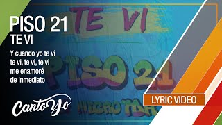 Piso 21 - Te vi (Lyric Video) | CantoYo