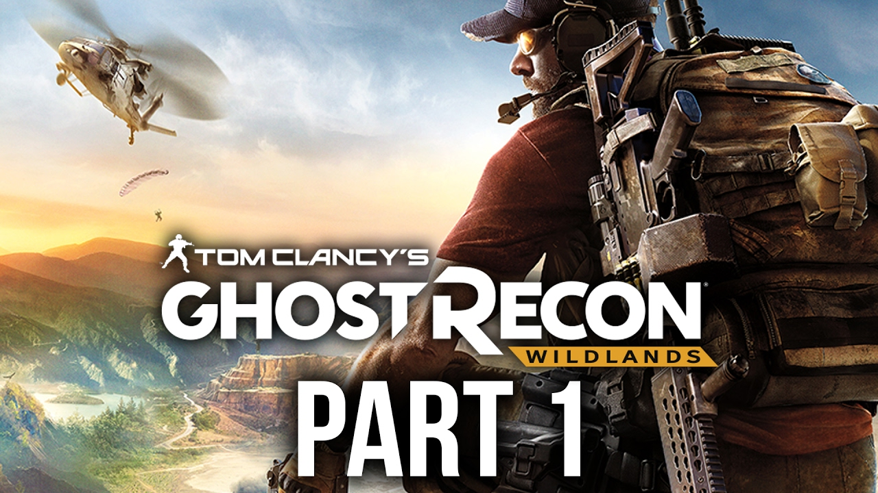 Ghost Recon Wildlands  Gameplay Walkthrough Part 1 - MASSIVE !!! #GhostRecon