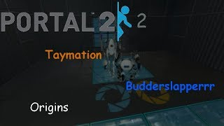 Portal 2 Origins (part 2) with Tay
