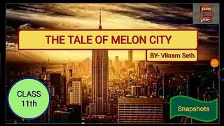 The Tale of Melon City by Vikram Seth   Class 11 in Hindi   Snapshots   Animated   Edunet Ajay