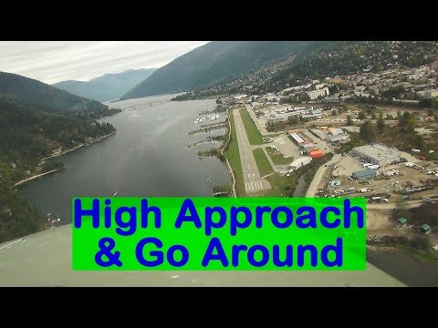 High Approach & Go Around In Nelson BC