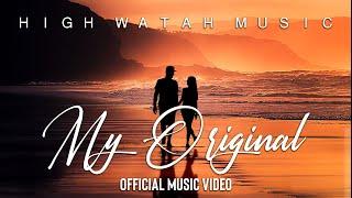 High Watah - My Original (Official Music Video)