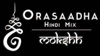 Orasaadha (Hindi Mix)   Mokshh   Prasoon Das