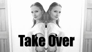 Take Over [Original Song] by Hania Zdunek