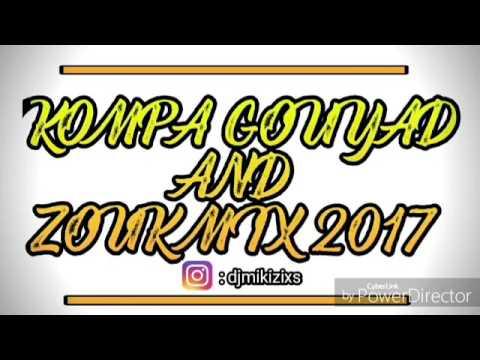 kompa gouyad and zouk mix 2017 youtube. Black Bedroom Furniture Sets. Home Design Ideas